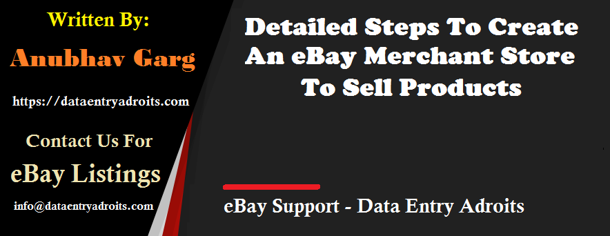 Detailed Steps To Create An eBay Merchant Store To Sell Products
