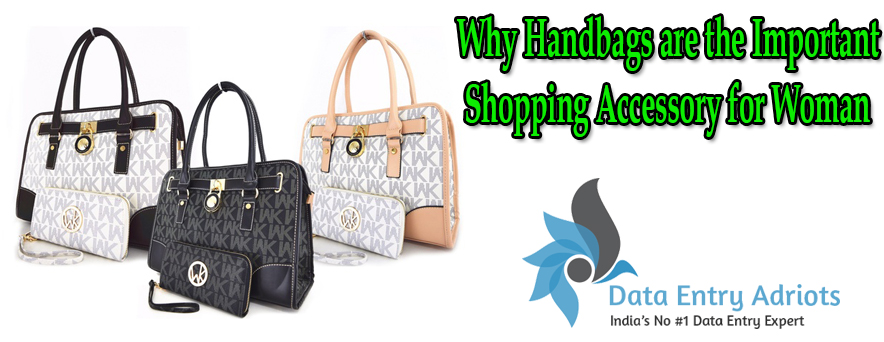 Why Handbags are the Important Shopping Accessory for Woman