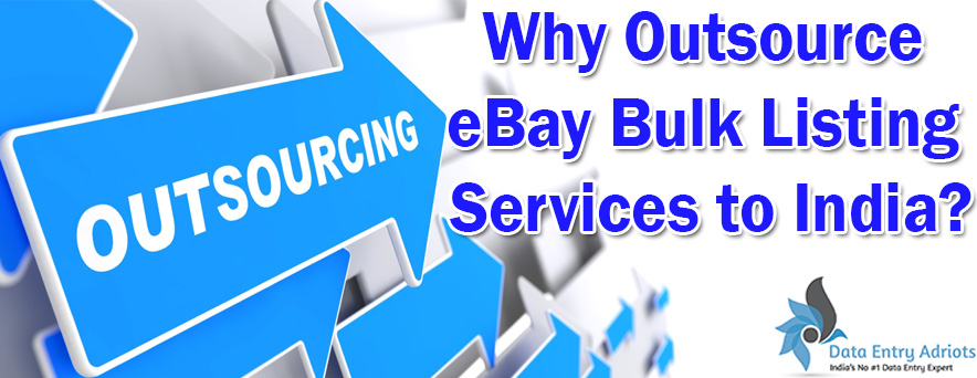 Why Outsource eBay Bulk Listing Services to India