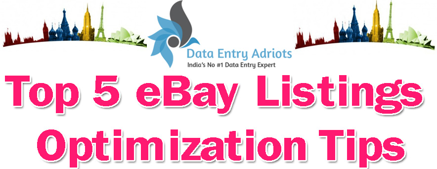 Top 5 eBay Listings Optimization Tips By Data Entry Adroits