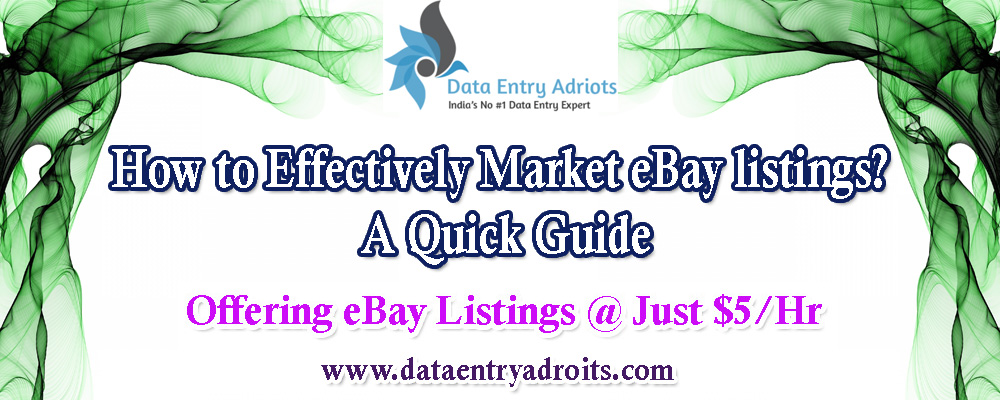 How to Effectively Market eBay listings-A Quick Guide