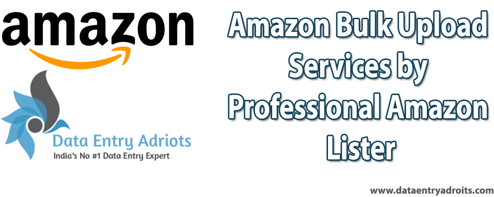 Amazon Bulk Upload Services by Professional Amazon Lister